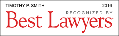 Timothy P. Smith - 2016 Recognized By Best Lawyers